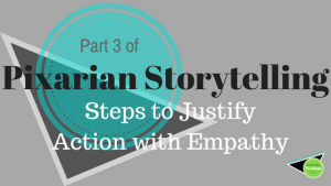 Pixar blog series storytelling justify actions with empathy and emotions