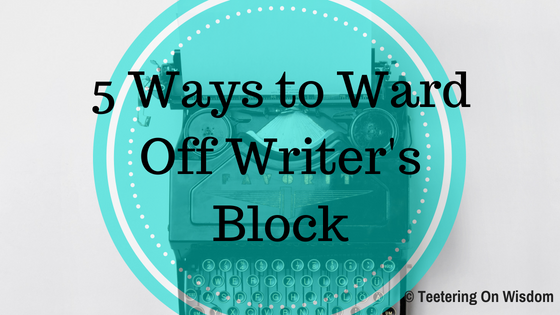 5 ways to ward off and stop writer's block for creative writing
