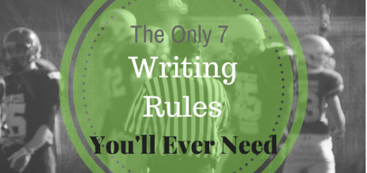 7 writing rules you'll ever need 7 prolific writers and authors agree