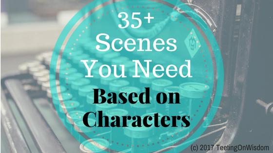 35+ scenes you need based on characters
