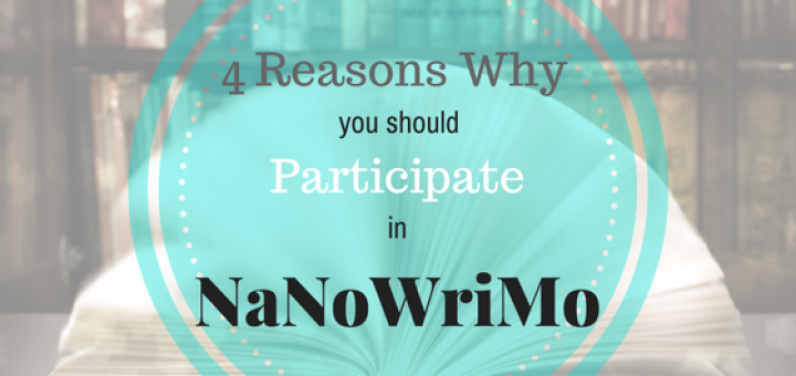 4 reasons why you should participate in nanowrimo motivation relationships people finish a story