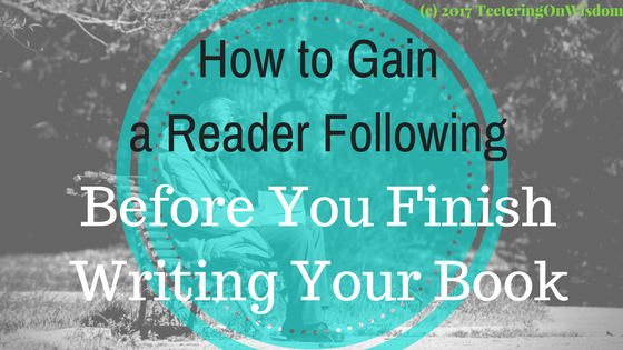 How to Gain a Reader Following market before you finish writing or publish your book