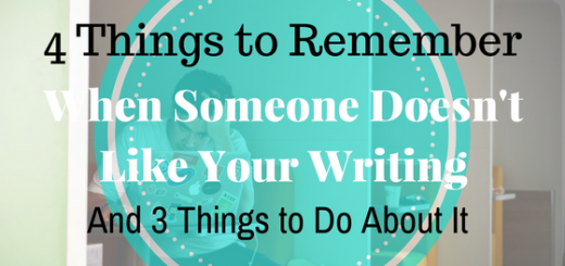 4 things to remember when someone doesn't like your writing and 3 things to do about it