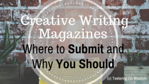 creative writing magazines where to submit your stories and poems and why you should