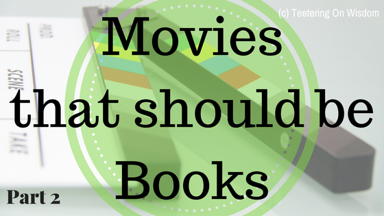 movies that should be books part 2