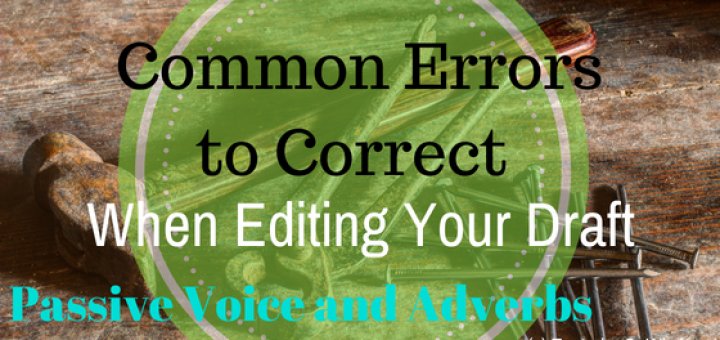 common errors to correct when editing your draft passive voice adverbs