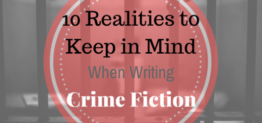 10 realities to consider when writing crime mystery thriller fiction