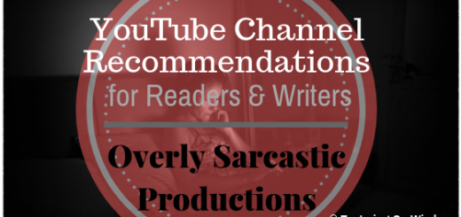 overly sarcastic productions youtube channel recommendation for readers and writers