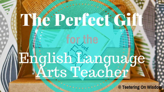 gifts for secondary english language arts teachers